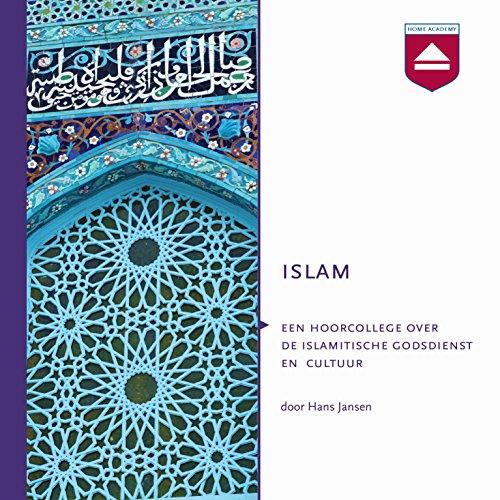 Islam: Een hoorcollege over de islamitische godsdienst en cultuur audiobook cover art