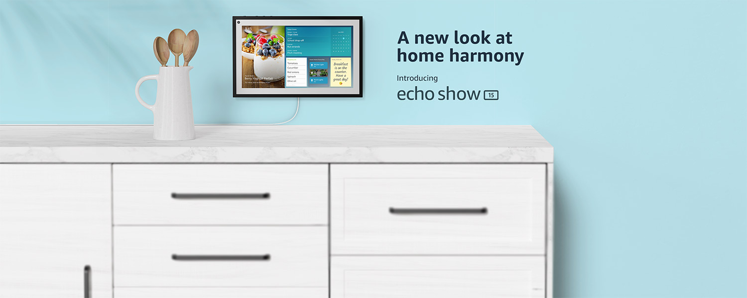 A new look at home harmony. Introducing echo show 15.