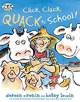 Amazon.com: Click, Clack, Quack to School! (A Click Clack Book) eBook:  Cronin, Doreen, Lewin, Betsy: Kindle Store