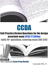 CCDA Self-Practice Review Questions for the design associate exam 2016/17 Edition: (with 70+ questions, covering exam 200-310)