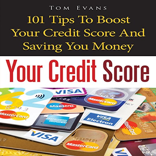 Your Credit Score: 101 Tips to Boost Your Credit Score and Save You Money audiobook cover art