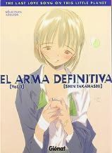 El arma definitiva 1: The last love song on this little planet (Seinen Manga)