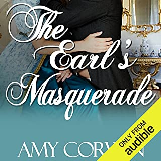 The Earl's Masquerade                   By:                                                                                                                                 Amy Corwin                               Narrated by:                                                                                                                                 Ruth Urquhart                      Length: 8 hrs and 18 mins     94 ratings     Overall 4.5