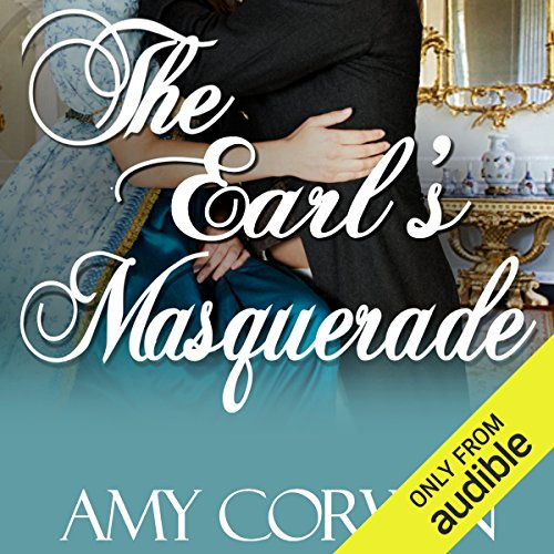 The Earl's Masquerade                   By:                                                                                                                                 Amy Corwin                               Narrated by:                                                                                                                                 Ruth Urquhart                      Length: 8 hrs and 18 mins     92 ratings     Overall 4.5