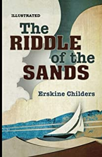 The Riddle of the Sands (Illustrated)