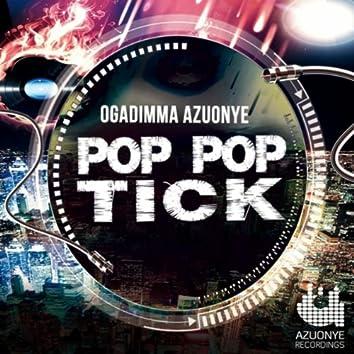 Pop Pop Tick