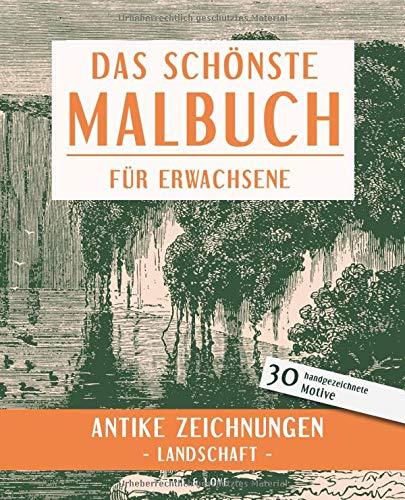 Das schönste Malbuch für Erwachsene. Antike Zeichnungen -Landschaft-.: 30 handgezeichnete Motive (Die schönsten Malbücher, Band 9)