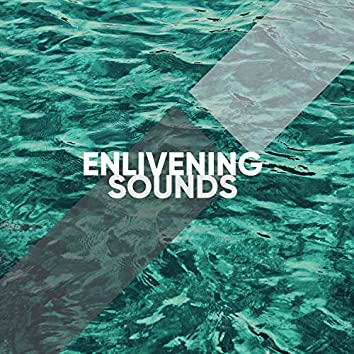 Enlivening Sounds