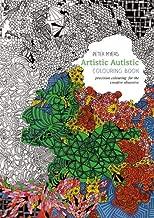 Artistic Autistic Colouring Book: Precision colouring for the creative obsessive