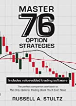Master 76 Option Strategies: Includes value-added Excel for Windows trading software