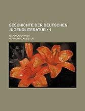 Geschichte Der Deutschen Jugendliteratur (1); In Monographien