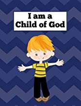 I am a Child of God: A Children's Draw and Write Journal for Bible Study, Sunday School - 7.4