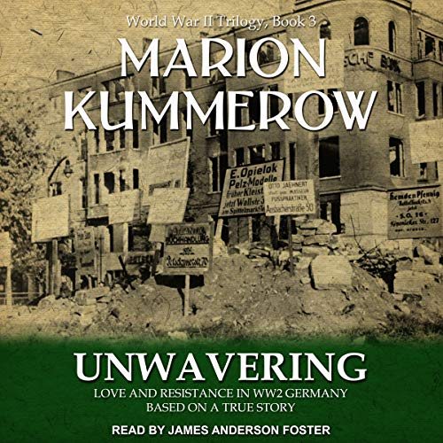 Unwavering: Love and Resistance in WW2 Germany audiobook cover art