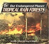 Tropical Rain Forests (Our Endangered Planet)