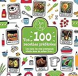 Bon Ap' - Vos 100 recettes préférées: Les plats les plus gourmands réunis dans un même livre !