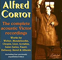 Alfred Cortot: The Complete Acoustic Victor Recordings by Alfred Cortot (1994-08-19)