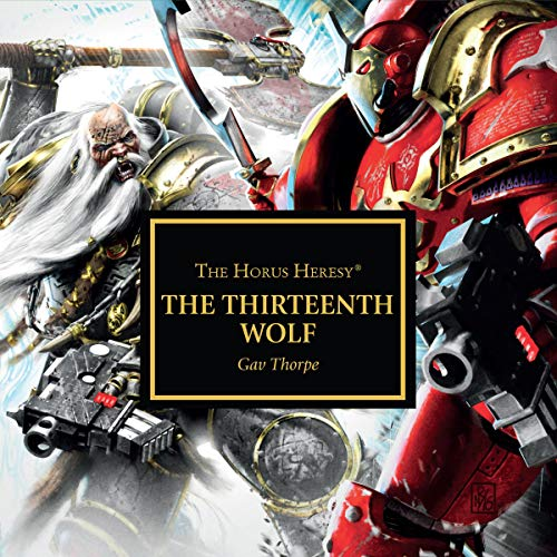 The Thirteenth Wolf     Horus Heresy              By:                                                                                                                                 Gav Thorpe                               Narrated by:                                                                                                                                 Gareth Armstrong,                                                                                        John Banks,                                                                                        Ian Brooker,                   and others                 Length: 1 hr and 7 mins     2 ratings     Overall 4.5