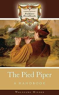 The Pied Piper: A Handbook