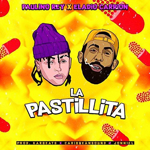 La Pastillita (feat. Eladio Carrion)