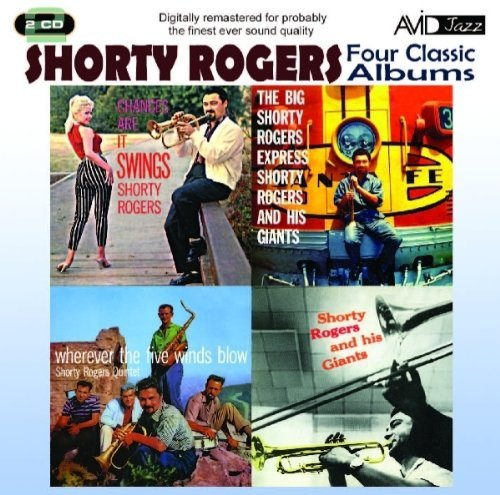 4 Classic Albums - Shorty Rogers - Express / Giants / Wherever 5 Winds Blow / Chances by Avid Records (2011-10-25)