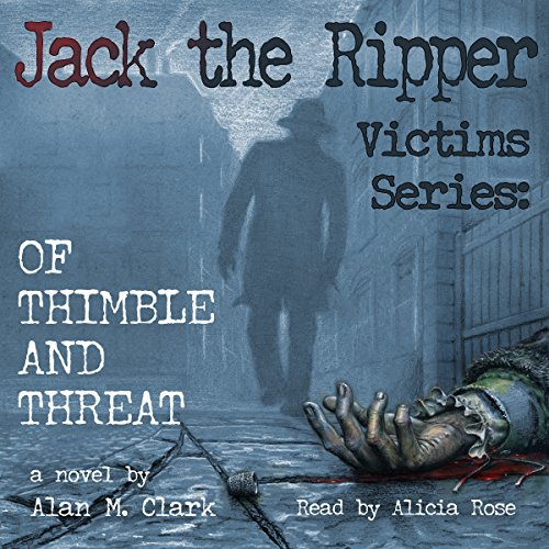 Jack the Ripper Victims Series: Of Thimble and Threat audiobook cover art