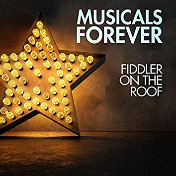 Musicals Forever: Fiddler on the Roof