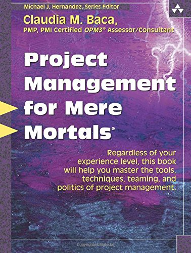 Project Management for Mere Mortals: The Tools,...