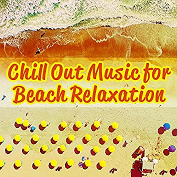 Chill Out Music for Beach Relaxation – Inner Peace, Stress Relief, Summer Vibes, Holiday Melodies, Ibiza Rest