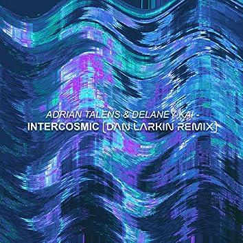 Intercosmic (Dan Larkin Remix)