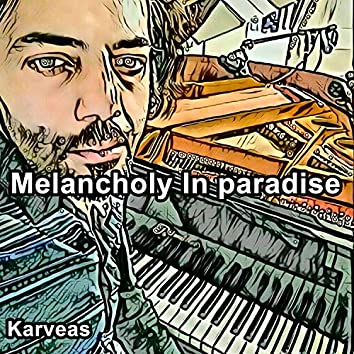 Melancholy in Paradise