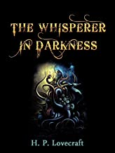 The Whisperer in Darkness-Horror Classic(Annotated)