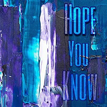 Hope You Know