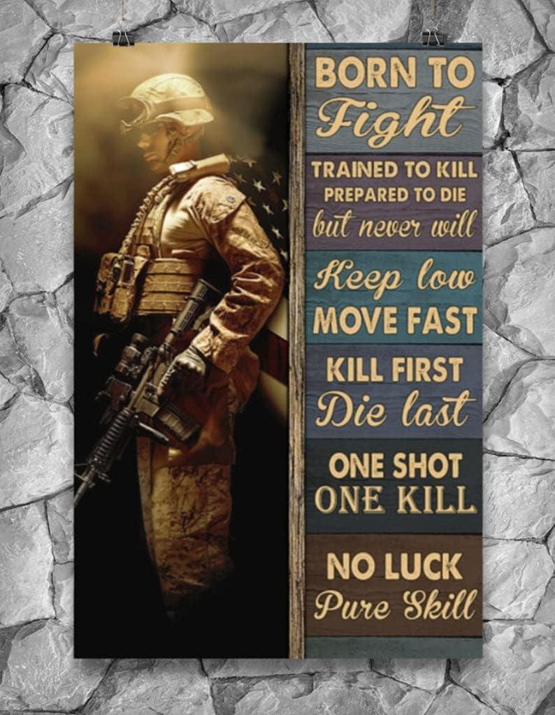 Poster supreme Gift Army Veteran Born Prepared Fight Limited price sale Trained Kill to