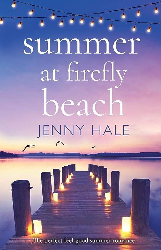 キャッシュボトルネック大宇宙Summer at Firefly Beach: The perfect feel good summer romance