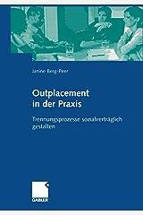 Outplacement in der Praxis. Trennungsprozesse sozialverträglich gestalten Taschenbuch