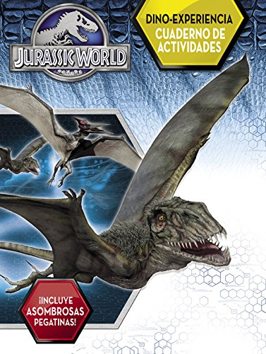 Dino-Experiencia. Cuaderno de actividades (Jurassic World): (Incluye pegatinas)