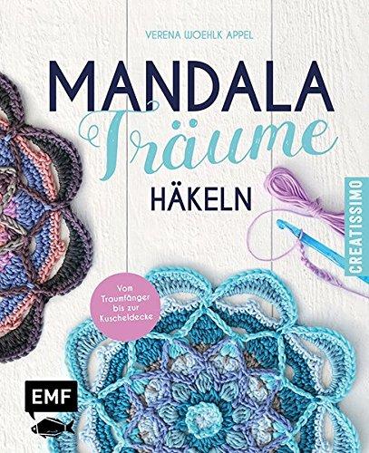 Mandala-Träume häkeln: Die neuen Granny Squares – Vom Traumfänger bis zur Kuscheldecke