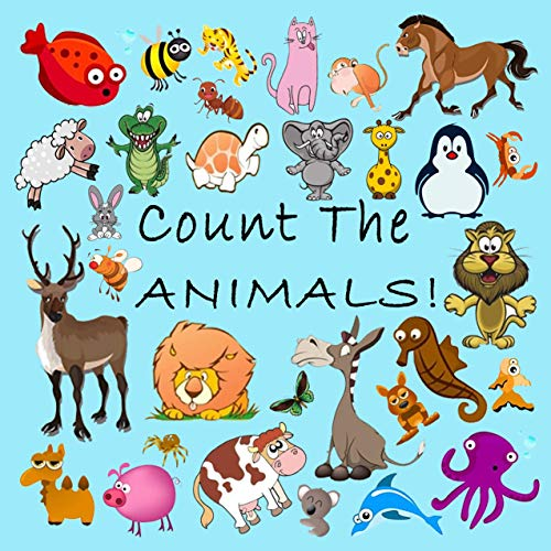 Count the Animals! A Fun Picture Puzzle Book for 2-5 Year:  Counting and Numbers Book For kindergarten / Children / Preschoolers / Toddler/ kids (English Edition)