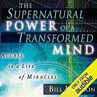 The Supernatural Power of a Transformed Mind, Expanded Edition: Access to a Life of Miracles audiobook cover art