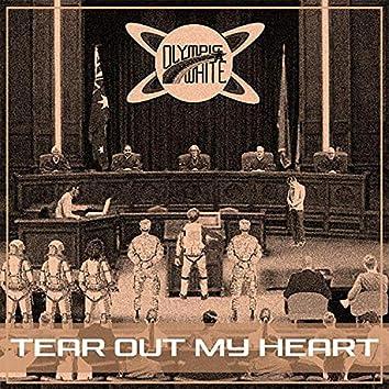 Tear Out My Heart