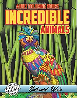 Adult Coloring  Books Incredible Animals: 50 Original Animal Kingdom Illustrations 10 FREE Bonus Images