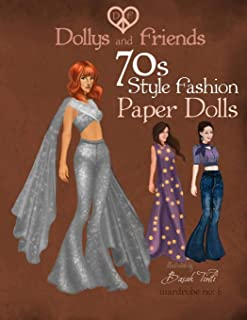 Dollys and Friends 70s Style Fashion Paper Dolls: Wardrobe No: 6 (Volume 6)