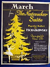 March from The Nutcracker Suite ... Arranged for Piano Solo, etc