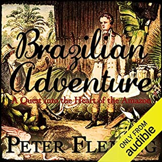 Brazilian Adventure     A Quest into the Heart of the Amazon              De :                                                                                                                                 Peter Fleming                               Lu par :                                                                                                                                 William Gaminara                      Durée : 11 h et 4 min     Pas de notations     Global 0,0