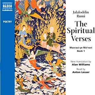 Spiritual Verses                   By:                                                                                                                                 Jalaloddin Rumi                               Narrated by:                                                                                                                                 Anton Lesser                      Length: 4 hrs and 43 mins     59 ratings     Overall 4.1