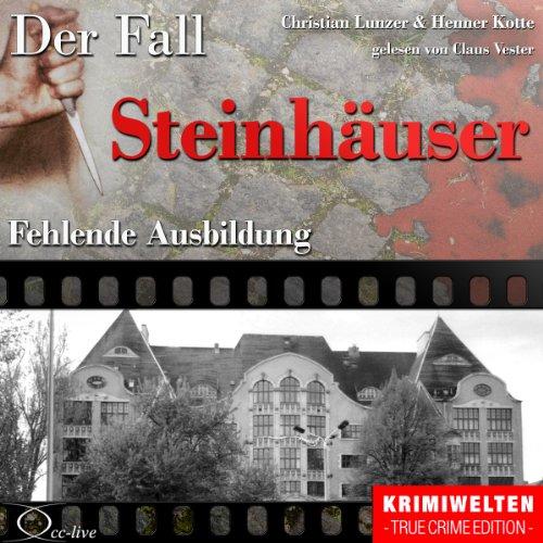 Fehlende Ausbildung - Der Fall Steinhäuser Titelbild