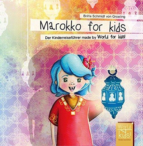 Marokko for kids: Der Kinderreiseführer made by World for kids! (World for kids - Reiseführer für Kinder)