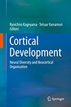 Cortical Development: Neural Diversity and Neocortical Organization (English Edition)