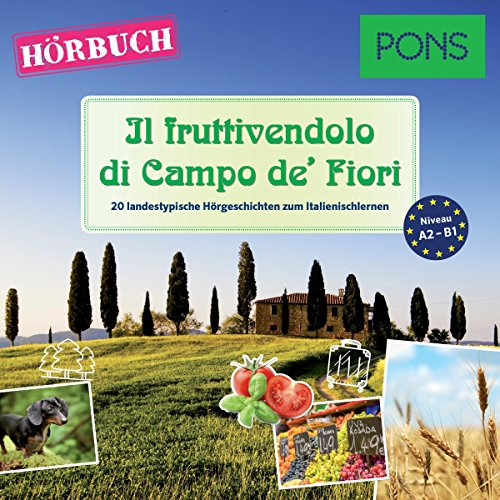 Il fruttivendolo di Campo de' Fiori (PONS Hörbuch Italienisch)     20 landestypische Hörgeschichten zum Italienischlernen              By:                                                                                                                                 Claudia Mencaroni,                                                                                        Giuseppe Fianchino                               Narrated by:                                                                                                                                 Paolo Balestri                      Length: 2 hrs and 28 mins     1 rating     Overall 5.0
