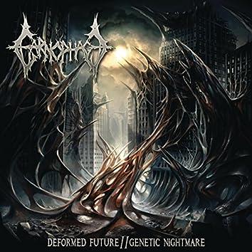 Deformed Future / Genetic Nightmare